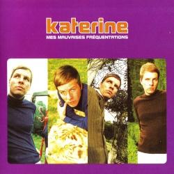 KATERINE - Mes Mauvaises Fréquentations