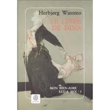 Herbjørg Wassmo, Le livre de Dina, t.3 Mon bien-aimé est à moi, Gaïa