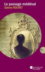 Chronique Le passage médiévale de Sabine Rochet