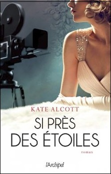 Si Près des Etoiles ; Kate Alcott