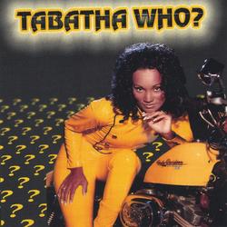 TABATHA - TABATHA WHO? (2004)