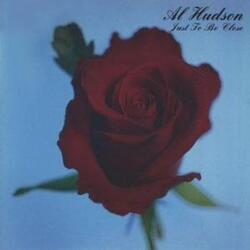 Al Hudson - Just To Be Close - Complete CD