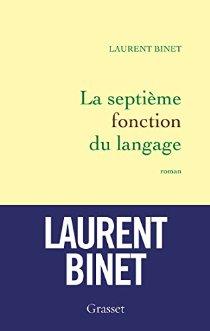 La septième fonction du langage - Laurent Binet -