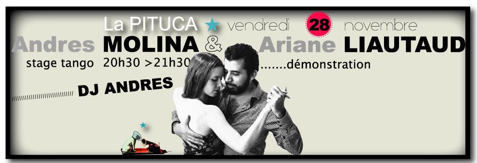 ★ vendr 28/11 A. MOLINA & A. LIAUTAUD à La PITUCA, stage , démo, DJ ANDRES ★