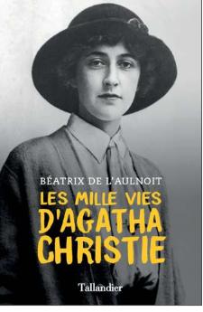 Les mille vies d'Agatha Christies  -  Béatrix de l'Aulnoît