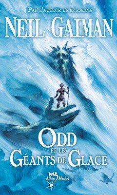 Neil Gaiman : Odd et les G?ants de Glace