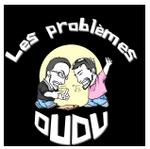 Des problèmes en vidéo : les problèmes des DUDU