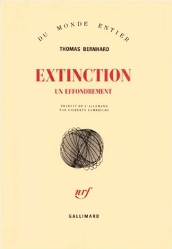 Thomas Bernhard, Extinction - Un effondrement