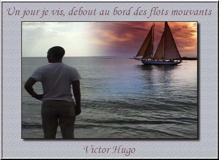 """""""Un jour je vis, debout au bord des flots mouvants"""" poème de Victor Hugo"""