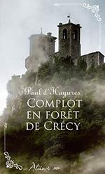 Chronique Complot en forêt de Crécy de Paul d'Hayures