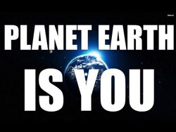 Planet Earth is You
