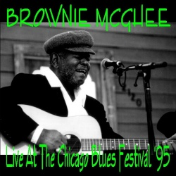 BROWNIE MCGHEE - Live At The Chicago Blues Festival '95