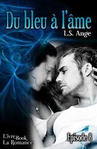 Du bleu à l'âme, épisode 8 (L.S. Ange)
