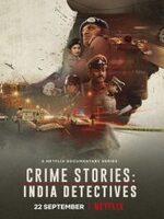 Crime Stories : Enquêtes sensibles en Inde (2021) : Des caméras suivent la police de Bangalore au plus près de l'action et offrent un aperçu exceptionnel des rouages complexes de quatre enquêtes criminelles majeures. ..... -----  ..... Origine : Inde Réalisation : Leena Yadav Durée : 50 Acteur(s) : N/A Genre : Documentaire Date de sortie : 2021