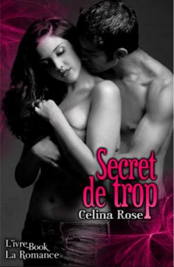 Extraits du livre {Secret de trop} de Celina Rose