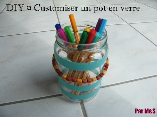 DIY ¤ Customiser un pot en verre ¤ Par M&S