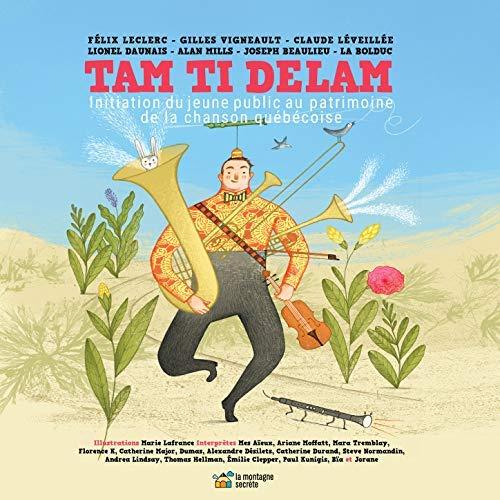Tam Ti Delam : Initiation du jeune public au patrimoine de la chanson québécoise