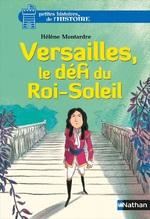 Versailles, le défi du Roi Soleil, Hélène MONTARDRE