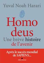 Homo deus : une brève histoire de l'avenir - Yuval Noah Harari -
