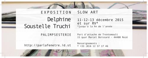 SlowArt©DelphineSoustelleTruchi2015