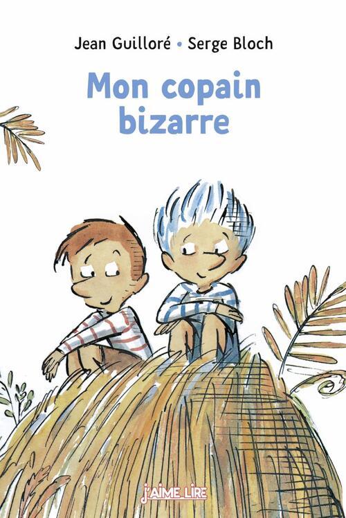 Mon copain bizarre - Jean Guilloré & Serge Bloch