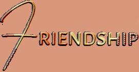 *** Friendship ***
