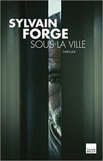 Sous la ville de Sylvain Forge