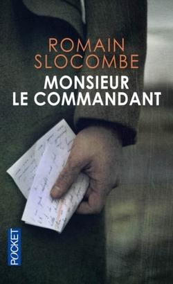 Monsieur le commandant, de Romain Slocombe, lecture voyages sur un mot roman avis littéraire chronique livre