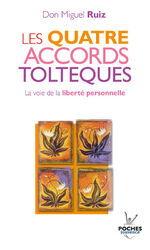 """Les quatre accords toltèques"" Don Miguel Ruiz"