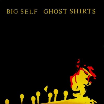 Big Self - Ghost Shirts - 1983