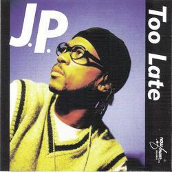 J.P - TOO LATE (1998)