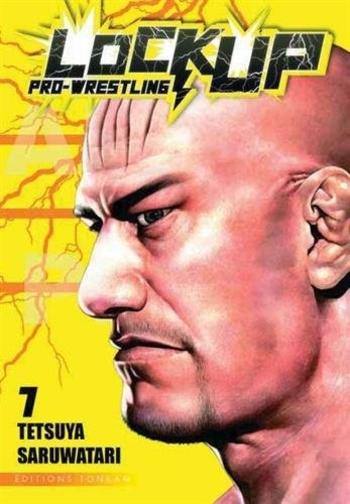 Lock up pro-wrestling - Tome 01 - Tetsuya Saruwatari