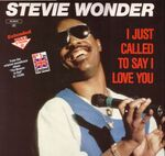 I just called I love you  (Stevee Wonder)