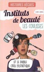 Instituts de beauté - les coulisses de Claire Gabriel