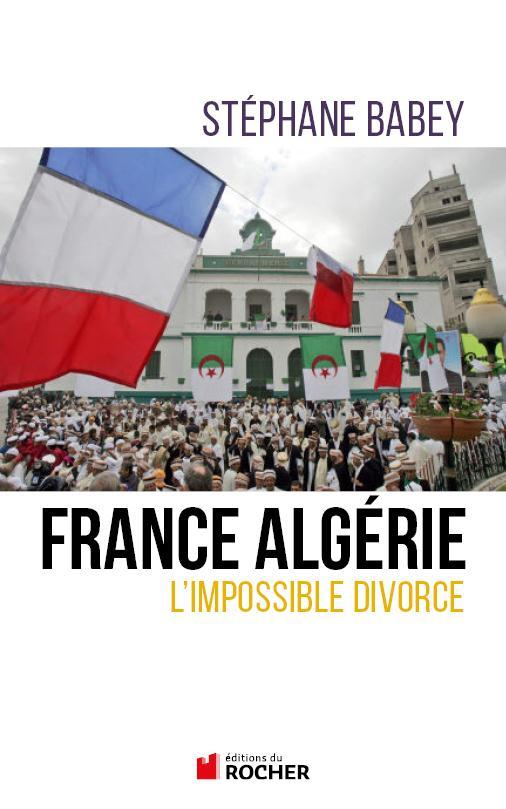 60 ans du début de la guerre d'Algérie : le conflit en dix dates clés *** France-Algérie : l'impossible divorce