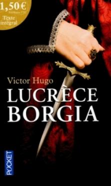 Lucrèce Borgia ; Victor Hugo