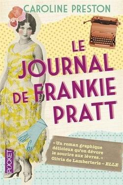 Le journal de Frankie Pratt de Caroline Preston - Coup de coeur