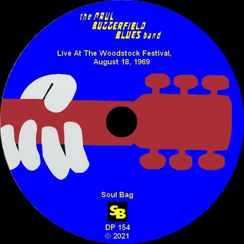 "The Paul Butterfield Blues Band : CD "" Live At Woodstock Festival August 18, 1969 "" Soul Bag Records DP 154 [ FR ]"