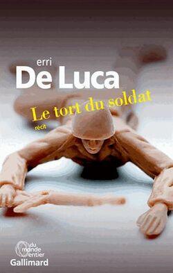 Le tort du soldat - Erri De Luca - Du monde entier Gallimard (2014)