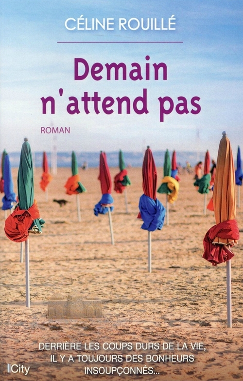 Demain n'attend pas - Céline Rouillé