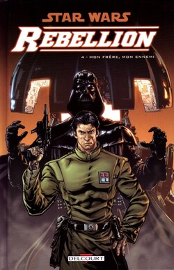 Star Wars - Rebellion - Tome 4 : Mon frère, mon ennemi