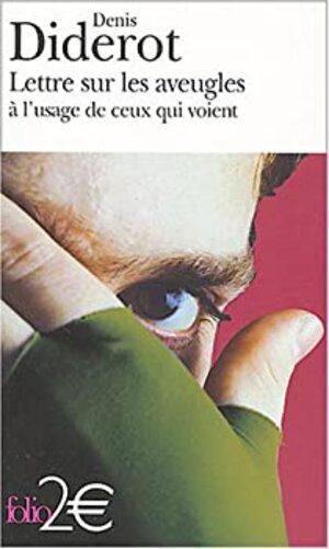 Lettre sur les aveugles à l'usage de ceux qui voient - Denis Diderot