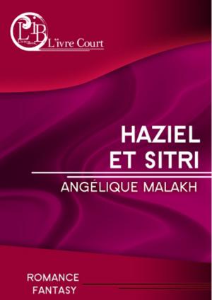 Chronique du roman court {Haziel et Sitri}