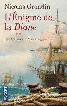 L'Enigme de la Diane, tome 2, Des Antilles aux Mascareignes ; Nicolas Grondin