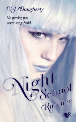 Night School, Tome 3 : Rupture de C.J. Daugherty