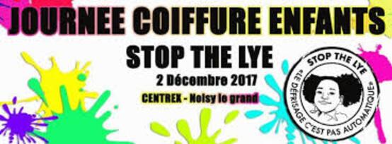 """Le samedi 02 décembre 2017: Une journée pour la coiffure enfant avec """"Stop the lye""""!"""