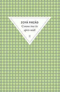 Zoya Pirzad - Comme tous les après-midi