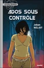 • Ados sous contrôle de Johan Heliot