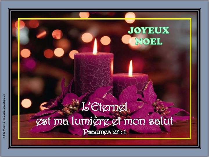 Joyeux Noël - Psaumes 27 : 1