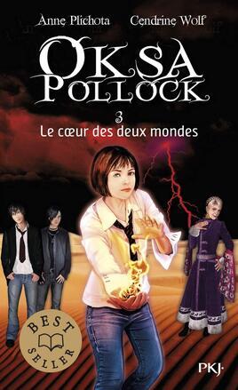 Oksa Pollock - T3 - Le coeur des deux mondes de Anna Plichotat et Cendrine Wolf